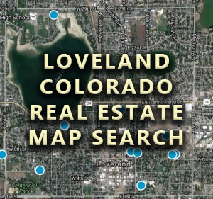 Loveland CO Real Estate Dream Homes and Mortgage Loans